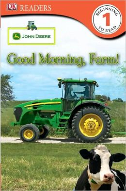 DK Readers: John Deere: Good Morning, Farm!