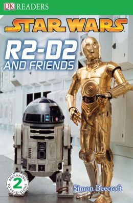 Star Wars: R2-D2 and Friends (DK Readers Level 2 Series)