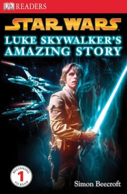Luke Skywalker's Amazing Story (Star Wars: DK Readers Level 1 Series)