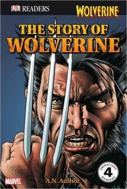 DK Readers: Wolverine: The Story of Wolverine