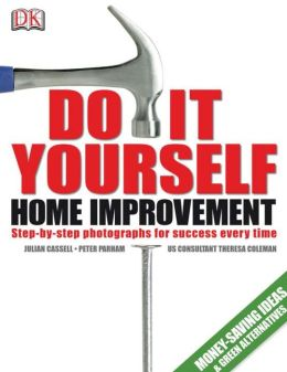 Do-It-Yourself Home Improvement, Second Edition