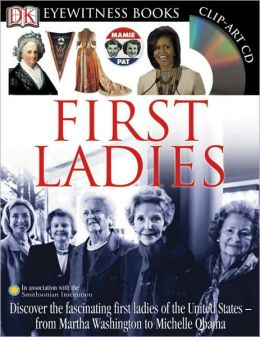 First Ladies (DK Eyewitness Books Series)