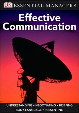Effective Communication (DK Essential Managers Series)