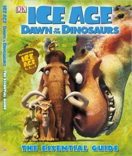 Ice Age: Dawn of the Dinosaurs Essential Guide