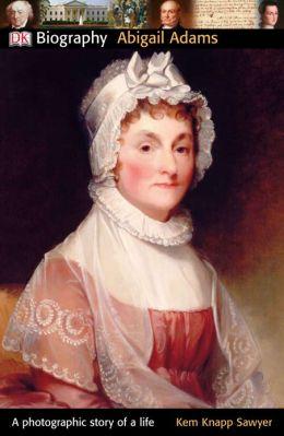 DK Biography: Abigail Adams