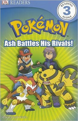 DK Reader Level 3 Pokemon: Ash Battles His Rivals!