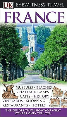 Eyewitness Travel Guide: France