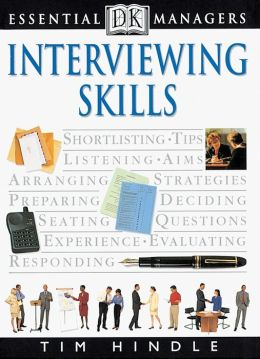 Interviewing Skills (DK Essential Managers Series)