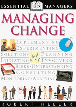 Managing Change (DK Essential Managers Series)