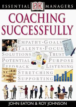 Coaching Successfully (DK Essential Managers Series)