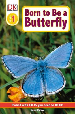 Born to Be a Butterfly (DK Readers Level 1 Series)