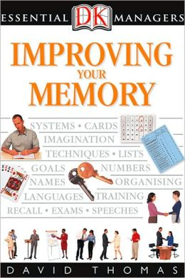 Improving Your Memory (DK Essential Managers Series)