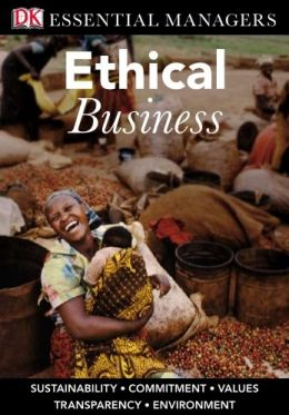 Ethical Business (DK Essential Managers Series)