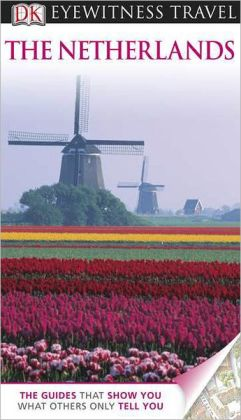 DK Eyewitness Travel Guide: Netherlands