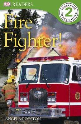 Fire Fighter! (DK Readers Level 2 Series)