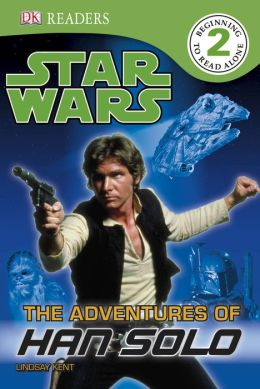 The Adventures of Han Solo (Star Wars: DK Readers Level 2 Series)