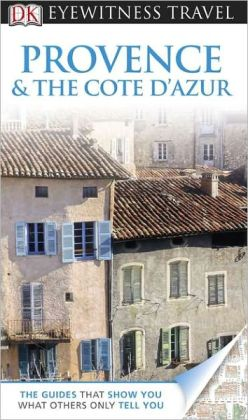DK Eyewitness Travel Guide: Provence and Cote D'Azur