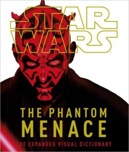Star Wars Episode I The Phantom Menace Visual Dictionary