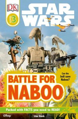 Battle for Naboo (Star Wars: DK Readers Level 3 Series)