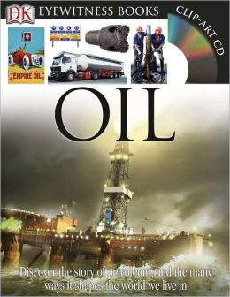 Oil (DK Eyewitness Books Series)