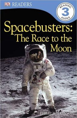 Spacebusters: The Race to the Moon (DK Readers Level 3 Series)