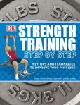 Book Cover Image. Title: Strength Training Step by Step, Author: DK Publishing