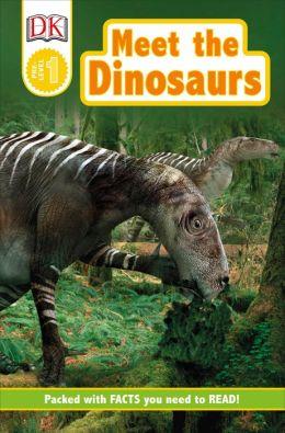 Meet the Dinosaurs (DK Readers Pre-Level 1 Series)
