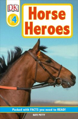 DK Readers: Horse Heroes: True Stories of Amazing Horses