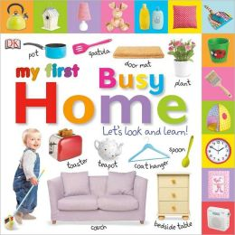 My First Busy Home: Let's Look and Learn!