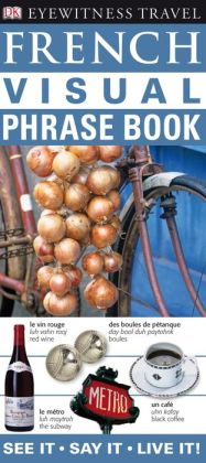 Eyewitness Travel Guides: French Visual Phrase Book