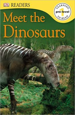 Meet the Dinosaurs (DK Readers Pre-Level 1 Series)
