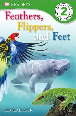 Feathers, Flippers, and Feet (DK Readers Level 2 Series)