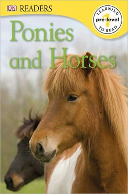 Ponies and Horses (DK Readers Pre-Level 1 Series)