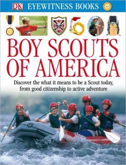 DK Eyewitness Books: Boy Scouts of America