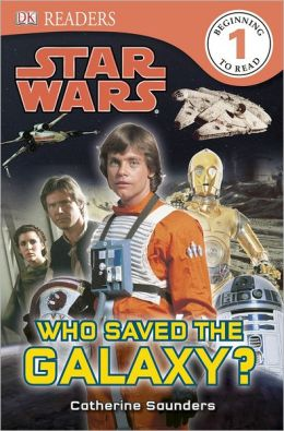 Who Saved the Galaxy? (Star Wars: DK Readers Level 1 Series)