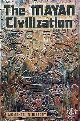The Mayan Civilization: Moments in History