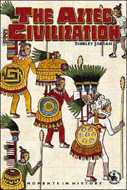 The Aztec Civilization: Moments in History