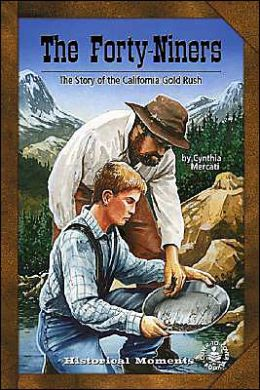 The Forty-Niners: The Story of the California Gold Rush