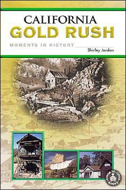 California Gold Rush: Moments in History