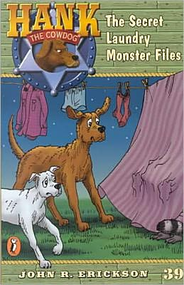 The Secret Laundry Monster Files (Hank the Cowdog) John R. Erickson and Gerald L. Holmes