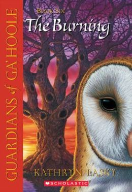 The Burning (Guardians of Ga'Hoole Series #6)