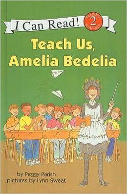 Teach Us, Amelia Bedelia (I Can Read Books Series: A Level 2 Book)