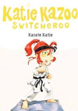 Karate Katie (Katie Kazoo, Switcherro Series #18)