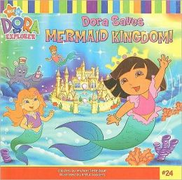 Dora Saves Mermaid Kingdom! (Dora the Explorer Series)