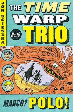 Marco? Polo! (The Time Warp Trio Series #16)