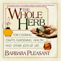The Whole Herb: For Cooking, Crafts, Gardening, Health and Other Joys of Life