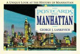 Postcards from Manhattan: A Unique Look at the History of Manhattan