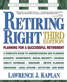 Retiring Right, Third Edition: Planning for a Successful Retirement