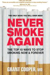 Never Smoke Again: The Top 10 Ways to Stop Smoking Now & Forever