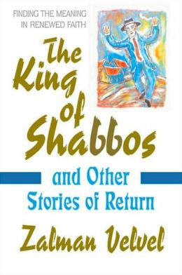 The King of Shabbos: and Other Stories of Return